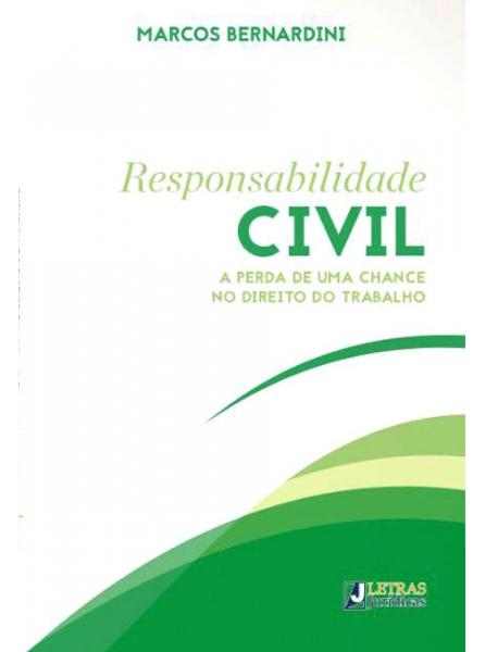 Responsabilidade Civil - a perda de uma chance no direito do trabalho